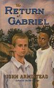The Return of Gabriel - Armistead, John
