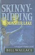 Skinny-Dipping at Monster Lake - Wallace, Bill