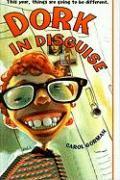 Dork in Disguise - Gorman, Carol
