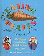 Eating the Plates: A Pilgrim Book of Food and Manners - Penner, Lucille Recht