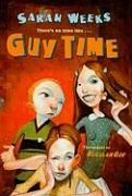 Guy Time - Weeks, Sarah
