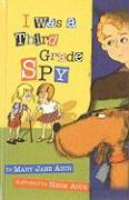 I Was a Third Grade Spy - Auch, Mary Jane