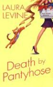 Death by Pantyhose - Levine, Laura
