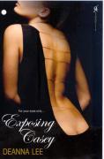 Exposing Casey - Lee, Deanna
