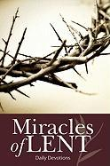 Miracles of Lent: Daily Devotions - Snyder, Walter P.