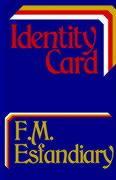 Identity Card - Esfandiary, F. M.