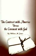 The Contract with America Versus the Covenant with God - James, William M.