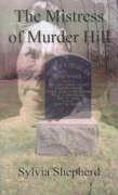 The Mistress of Murder Hill: The Serial Killings of Belle Gunness - Shepherd, Sylvia Elizabeth