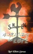 A Melody of Love - Street, Lori Ellett