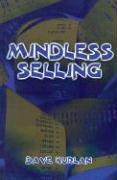 Mindless Selling - Kurlan, Dave