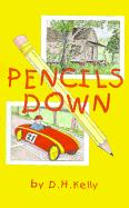 Pencils Down - Kelly, D. H.
