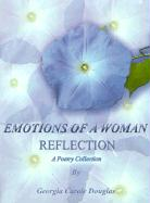 Emotions of a Woman Reflection: A Poetry Collection - Douglas, Georgia Carole