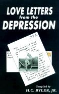 Love Letters from the Depression - Byler, H. C. , Jr.