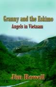 Granny and the Eskimo: Angels in Vietnam - Rowell, Jim