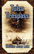 Tulsa Trespass / Return to Tulsa - Lutz, Norma Jean