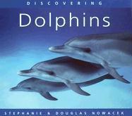 Discovering Dolphins - Nowacek, Stephanie; Nowacek, Doug
