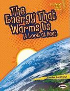 The Energy That Warms Us: A Look at Heat - Boothroyd, Jennifer