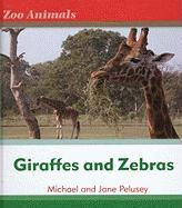 Giraffes and Zebras Giraffes and Zebras - Pelusey, Michael; Palusey, Michael; Palusey, Jane