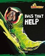 Bugs That Help - Weir, Kirsten