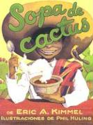 Sopa de Cactus - Kimmel, Eric A.