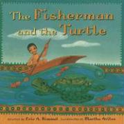 The Fisherman and the Turtle - Kimmel, Eric A.