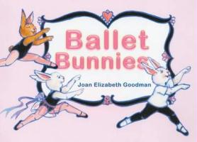 Ballet Bunnies - Goodman, Joan Elizabeth