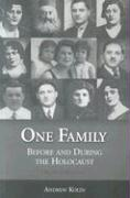 One Family: Before and During the Holocaust - Kolin, Andrew