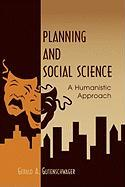Planning and Social Science: A Humanistic Approach - Gutenschwager, Gerald A.