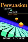 Persuasion: Theory and Research - O'Keefe, Daniel J.