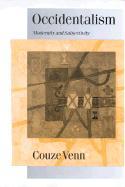 Occidentalism: Modernity and Subjectivity - Venn, Couze