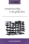 Entrepreneurship in the Global Firm: Enterprise and Renewal - Birkinshaw, Julian