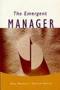 The Emergent Manager - Watson, Tony J.; Harris, Pauline; Harris, Pauline