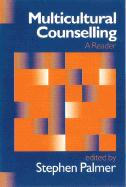 Multicultural Counselling: A Reader