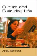 Culture and Everyday Life - Bennet, Andy; Bennett, Andy