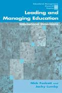 Leading and Managing Education: International Dimensions - Foskett, Nicholas; Foskett, Nick; Lumby, Jacky
