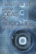 Key Ideas in Sociology - Kivisto, Peter
