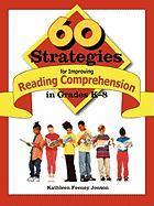 60 Strategies for Improving Reading Comprehension in Grades K-8 - Jonson, Kathleen Feeney