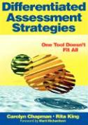 Differentiated Assessment Strategies: One Tool Doesn't Fit All - Chapman, Carolyn; King, Rita S.