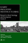 Dairy Industry Restructuring - Davidson, Andrew P.; Schwarzweller, Harry K.