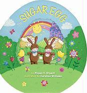 The Sugar Egg - Bryant, Megan E.