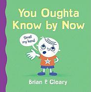 You Oughta Know by Now - Cleary, Brian P.