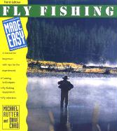 Fly Fishing Made Easy, 3rd: A Manual for Beginners with Tips for the Experienced - Rutter, Michael