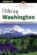 Hiking Washington: A Guide to Washington's Greatest Hiking Adventures - Adkison, Ron