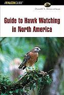 Guide to Hawk Watching in North America - Heintzelman, Donald S.