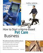 How to Start a Home-Based Pet Care Business - Salzberg, Kathy