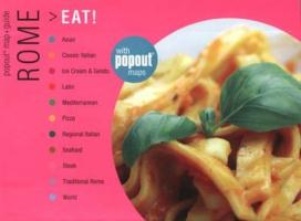 Rome Eat!: Great Meals Wherever You Are - Where Magazine; Where Magazine; Foges, Natasha
