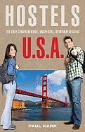 Hostels U.S.A.: The Only Comprehensive, Unofficial, Opinionated Guide - Karr, Paul