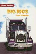 Big Rigs - Werther, Scott P.