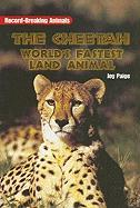 The Cheetah: World's Fastest Land Animal - Paige, Joy