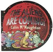 The Aliens Are Coming! - McNaughton, Colin